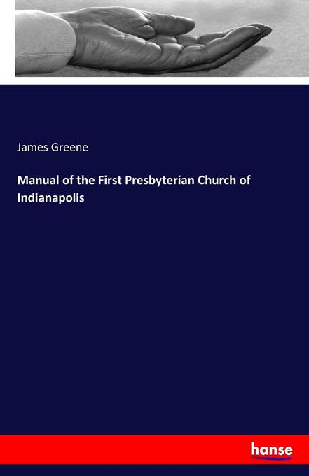 Manual of the First Presbyterian Church of Indianapolis