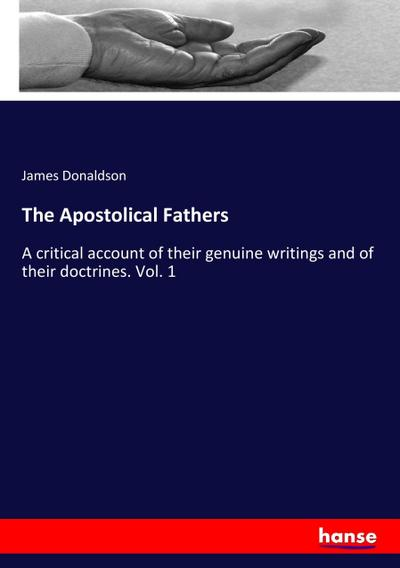 The Apostolical Fathers - James Donaldson