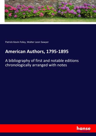 American Authors, 1795-1895 - Patrick Kevin Foley