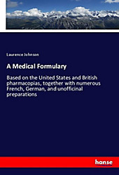 A Medical Formulary. Laurence Johnson, - Buch - Laurence Johnson,