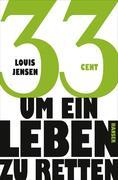 Louis Jensen: 33 Cent - um ein Leben zu retten