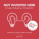 Not Invented Here - Ramon Vullings; Marc Heleven