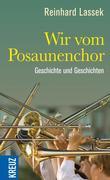 Reinhard Lassek: Wir vom Posaunenchor