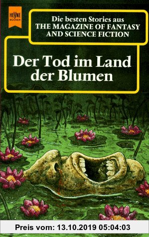 Gebr. - The Magazine of Fantasy and Science Fiction, 98. Der Tod im Land der Blumen.