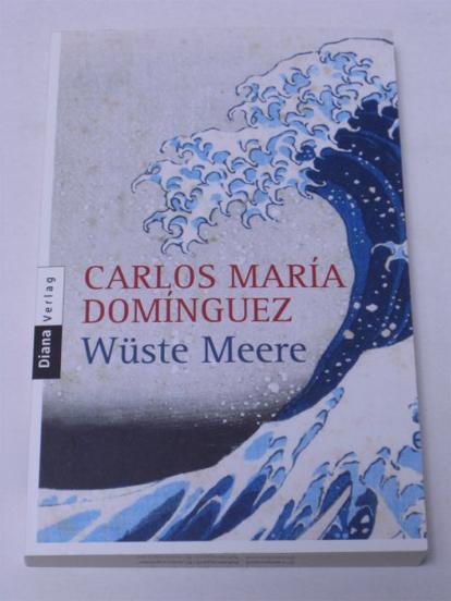 Carlos Maria Dominguez: Wüste Meere