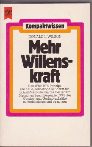 Mehr Willenskraft - Wilson, Donald L