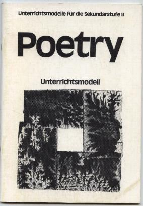 Poetry. Problems of Material, Form and Intention. Unterrichtsmodell. - Kann, Hans-Joachim