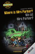Annette, Weber: Where is Mrs Parker? - Wo ist Mrs Parker?