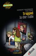 Tina Zang;Herbert Friedmann: Trapped - In der Falle