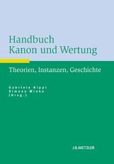 Handbuch Kanon und Wertung - Theorien, Instanzen, Geschichte - Gabriele Rippl, Simone Winko