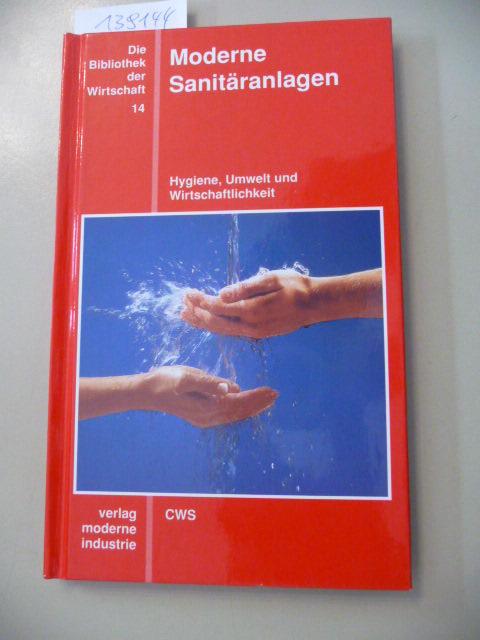 Moderne Sanitäranlagen : Hygiene, Umwelt und Wirtschaftlichkeit - Lamitschka, Hans