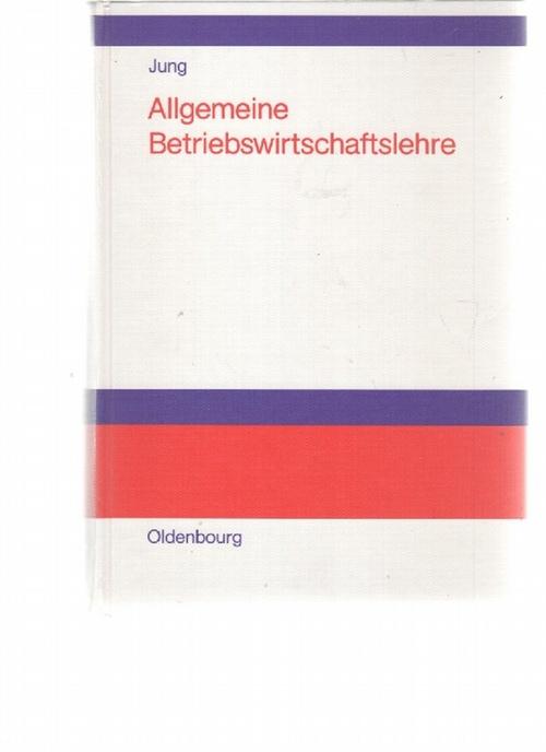 Allgemeine Betriebswirtschaftslehre - Jung, Hans