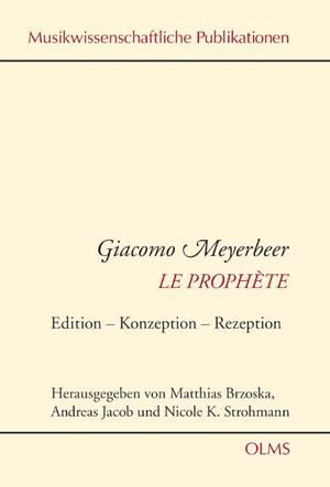 Giacomo Meyerbeer: Le Prophète: Edition - Konzeption - Rezeption. Bericht zum Internationalen Kongress / Actes du Colloque international, 13. - 16. Mai 2007 Folkwang-Hochschule Essen-Werden.