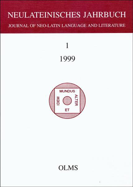Neulateinisches Jahrbuch, Band 01/1999. Journal of Neo-Latin Language and Literature. Herausgegeben von Marc Laureys, Karl August Neuhausen u.a.
