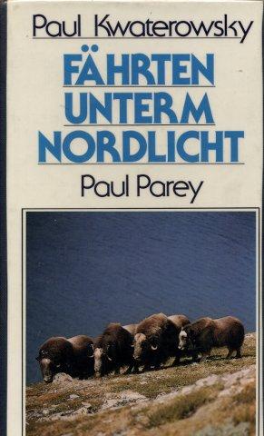 Fährten unterm Nordlicht - Kwaterowsky, Paul