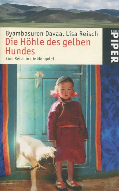 Die Höhle des gelben Hundes. Eine Reise in die Mongolei - Davaa, Byambasuren / Reisch, Lisa