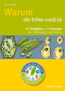 Bils, Werner: Biologisches Wissen in Frage und Antwort. Warum die Erbse rund ist