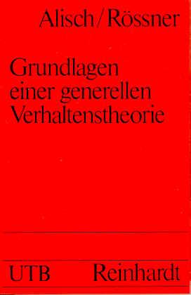 Grundlagen einer generellen Verhaltenstheorie. Theorie des Diagnostizierens und Folgeverhaltens - Alisch, Lutz-Michael/ Rössner, Lutz