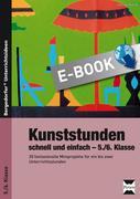Gerlinde Blahak: Kunststunden schnell und einfach - 5. 6. Klasse