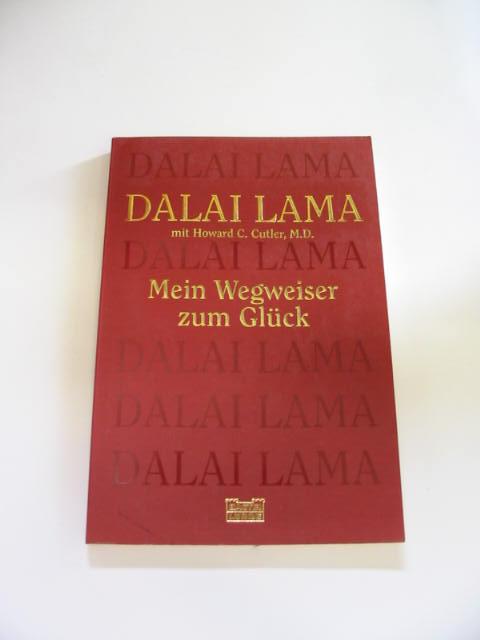 Dalai Lama XIV.: Mein Wegweiser zum Glück.