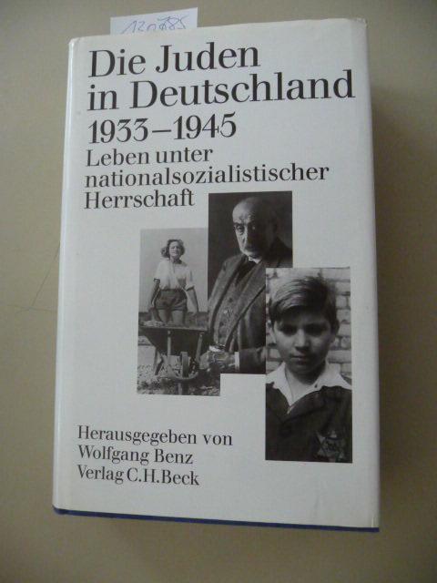 Die Juden in Deutschland 1933 - 1945 : Leben unter nationalsozialistischer Herrschaft  (Veröffentlichung des Instituts für Zeitgeschichte) - Dahm, Volker  Benz, Wolfgang [Hrsg.]