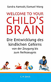 Welcome to your Child's Brain. Samuel Wang, Sandra Aamodt, - Buch - Samuel Wang, Sandra Aamodt,