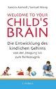 Welcome to your Child's Brain - Sandra Aamodt;  Samuel Wang