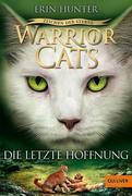 Erin, Hunter: Warrior Cats - Zeichen der Sterne. Die letzte Hoffnung