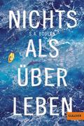 S. A. Bodeen: Nichts als überleben