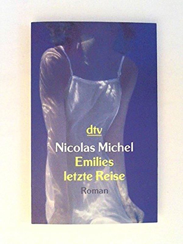 Emilies letzte Reise: Roman - Nicolas Michel