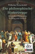 Wilhelm Weischedel: Die philosophische Hintertreppe