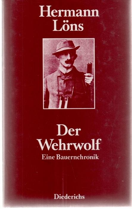 Der Wehrwolf eine Bauernchronik von Hermann Löns - Löns, Hermann