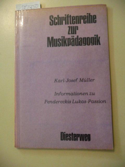Informationen zu Pendereckis Lukas-Passion - Müller, Karl-Josef