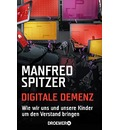 Digitale Demenz - Manfred Spitzer