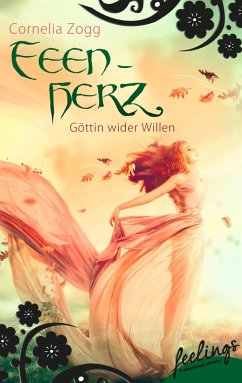 Feenherz: Göttin wider Willen (eBook, ePUB) - Zogg, Cornelia