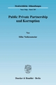 Public Private Partnership und Korruption. - Silke Noltensmeier