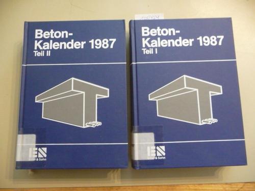 Beton-Kalender 1987, 76. Jahrgang, Taschenbuch für Beton-, Stahlbeton und Spannbeton sowie die verwandten Fächer, Teil I+II (2 BÜCHER) - Prof. Franz, Gotthard (Schriftleitung)