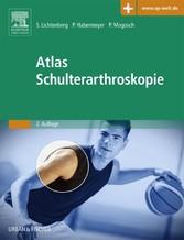 Atlas Schulterarthroskopie - Sven Lichtenberg, Peter Habermeyer, Petra Magosch