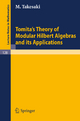 Tomita's Theory of Modular Hilbert Algebras and its Applications - M. Takesaki