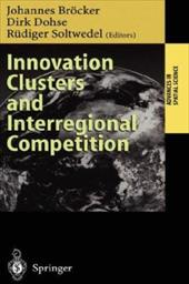 Innovation Clusters and Interregional Competition - Brocker, Johannes / Dohse, Dirk / Soltwedel, Rudiger