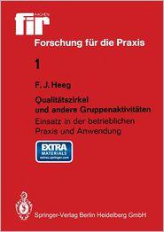 Qualitätszirkel und andere Gruppenaktivitäten: Einsatz in der betrieblichen Praxis und Anwendung - Franz J. Heeg