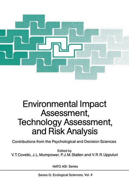 Environmental Impact Assessment, Technology Assessment, and Risk Analysis: Contributions from the Psychological and Decision Sciences (Nato ASI Series (closed) / Nato ASI Subseries G: (closed))