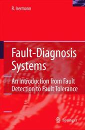 Fault-Diagnosis Systems: An Introduction from Fault Detection to Fault Tolerance - Isermann, Rolf