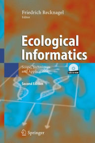 Ecological Informatics: Scope, Techniques and Applications - Friedrich Recknagel