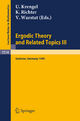 Ergodic Theory and Related Topics III - Ulrich Krengel; Karin Richter; Volker Warstat