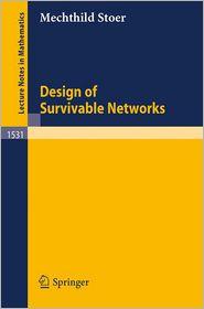 Design of Survivable Networks - Mechthild Stoer