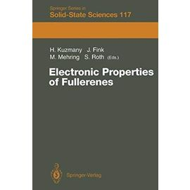 Electronic Properties of Fullerenes: Proceedings of the International Winterschool on Electronic Properties of Novel Materials, Kirchberg, Tirol, ... (Springer Series in Solid-State Sciences) - Unknown