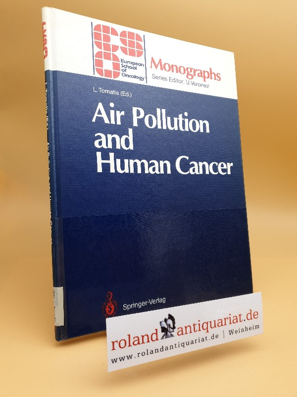Air pollution and human cancer / Monographs / European School of Oncology - Tomatis, Lorenzo
