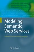 de Bruijn, Jos;Fensel, Dieter;Kerrigan, Mick;Keller, Uwe;Lausen, Holger: Modeling Semantic Web Services