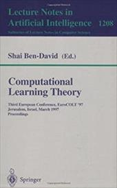 Computational Learning Theory: Third European Conference, Eurocolt '97, Jerusalem, Israel, March 17 - 19, 1997, Proceedings - Ben-David, Shai